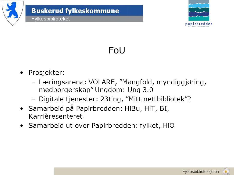 FoU •Prosjekter: –Læringsarena: VOLARE, Mangfold, myndiggjøring, medborgerskap Ungdom: Ung 3.0 –Digitale tjenester: 23ting, Mitt nettbibliotek .