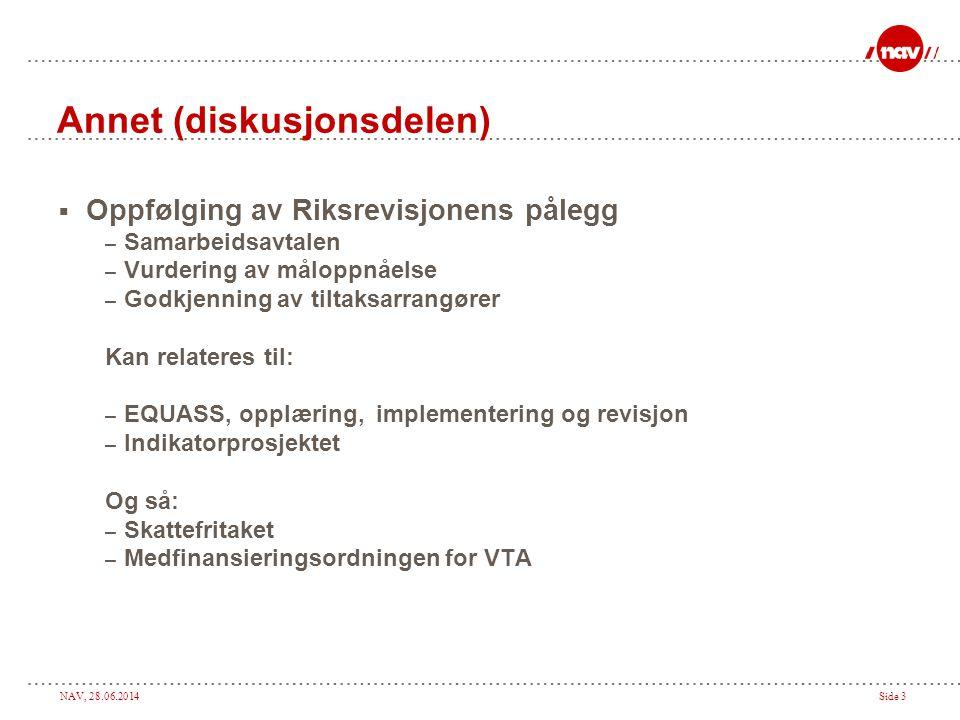 NAV, 28.06.2014Side 3 Annet (diskusjonsdelen)  Oppfølging av Riksrevisjonens pålegg – Samarbeidsavtalen – Vurdering av måloppnåelse – Godkjenning av