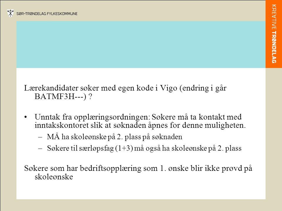 Lærekandidater søker med egen kode i Vigo (endring i går BATMF3H---) .