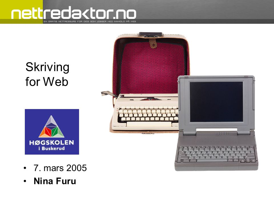 Skriving for Web •7. mars 2005 •Nina Furu