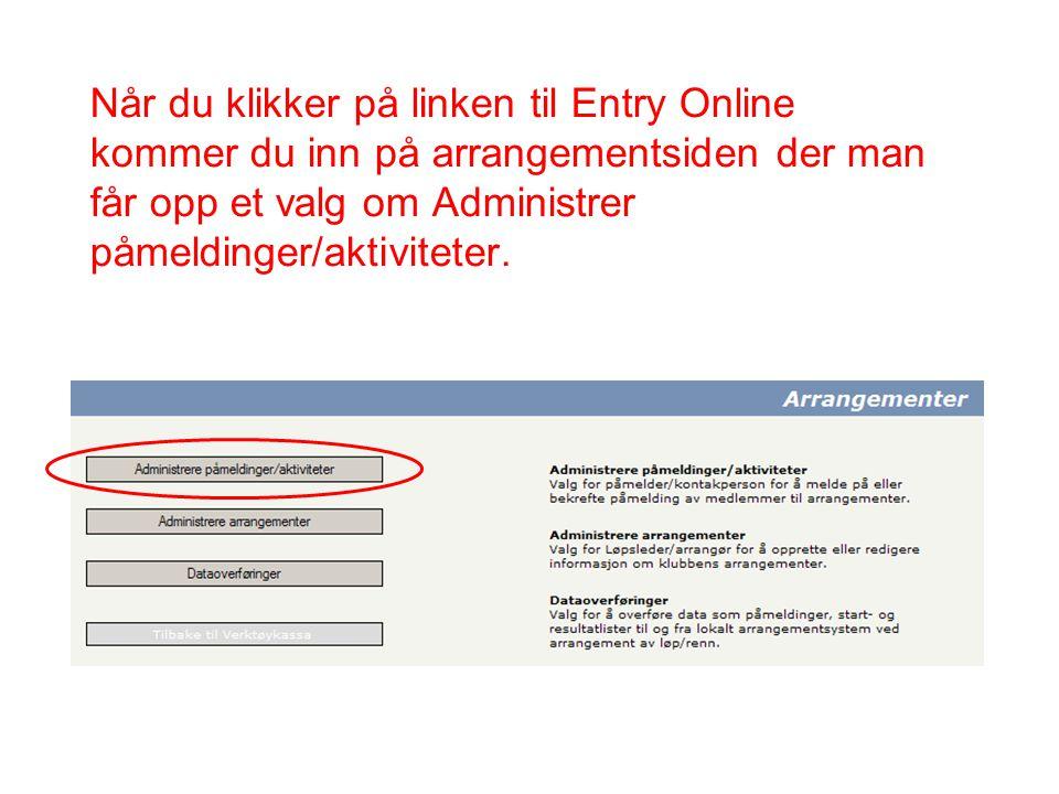 Når du klikker på linken til Entry Online kommer du inn på arrangementsiden der man får opp et valg om Administrer påmeldinger/aktiviteter.