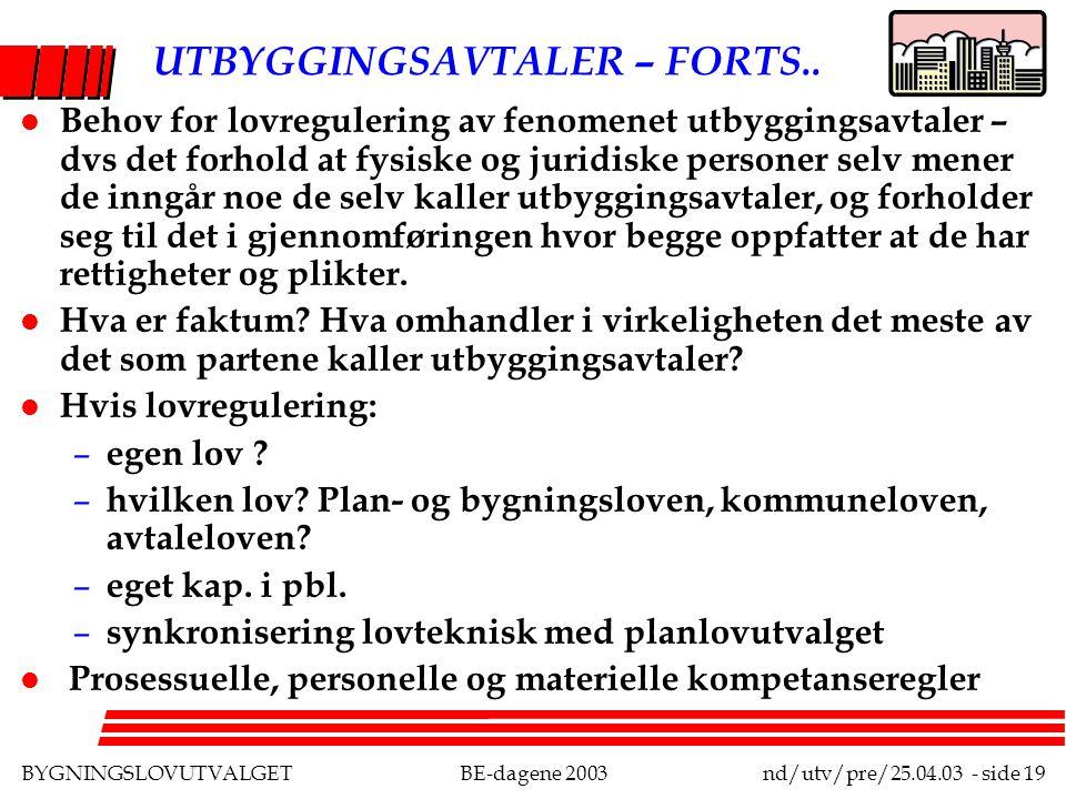 BYGNINGSLOVUTVALGETBE-dagene 2003nd/utv/pre/25.04.03 - side 19 UTBYGGINGSAVTALER – FORTS..
