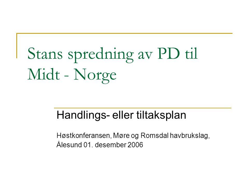 Status:  PD er utbredt på Vestlandet  De første tilfellene i Møre og Romsdal dukket opp sommeren 2006.