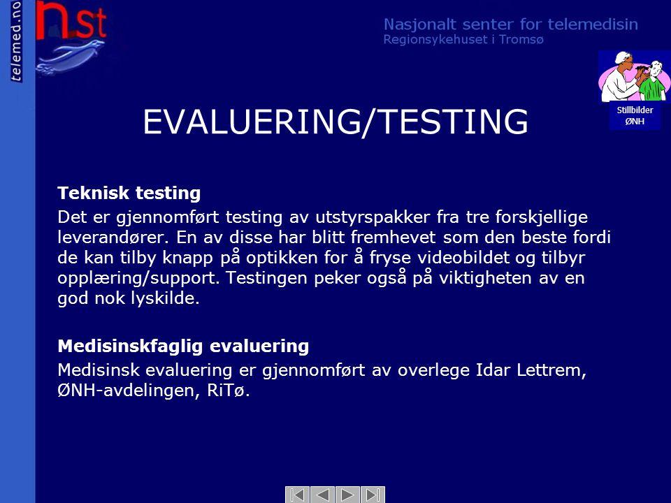 EVALUERING/TESTING Teknisk testing Det er gjennomført testing av utstyrspakker fra tre forskjellige leverandører. En av disse har blitt fremhevet som