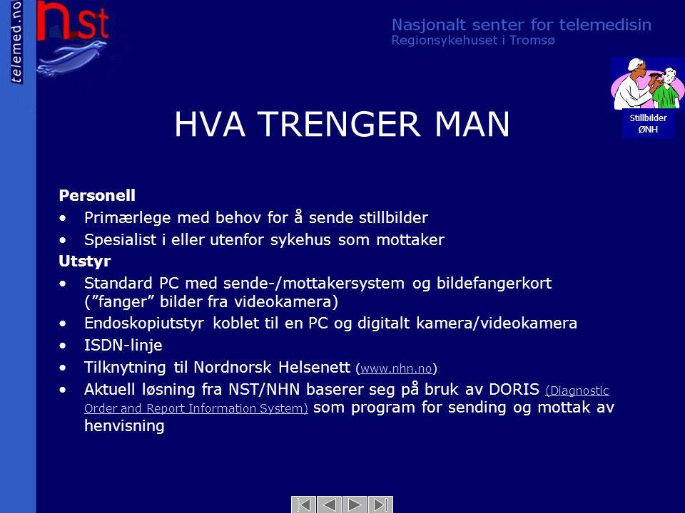 HVA TRENGER MAN Personell •Primærlege med behov for å sende stillbilder •Spesialist i eller utenfor sykehus som mottaker Utstyr •Standard PC med sende