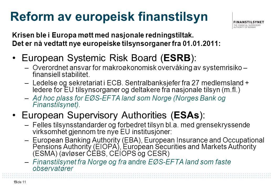 Side 1111 Reform av europeisk finanstilsyn Krisen ble i Europa møtt med nasjonale redningstiltak.