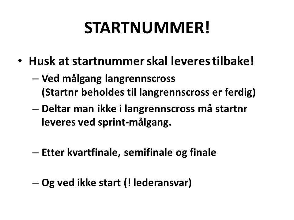 STARTNUMMER! • Husk at startnummer skal leveres tilbake! – Ved målgang langrennscross (Startnr beholdes til langrennscross er ferdig) – Deltar man ikk