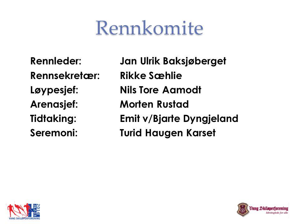 Rennkomite Rennleder: Jan Ulrik Baksjøberget Rennsekretær: Rikke Sæhlie Løypesjef: Nils Tore Aamodt Arenasjef: Morten Rustad Tidtaking: Emit v/Bjarte