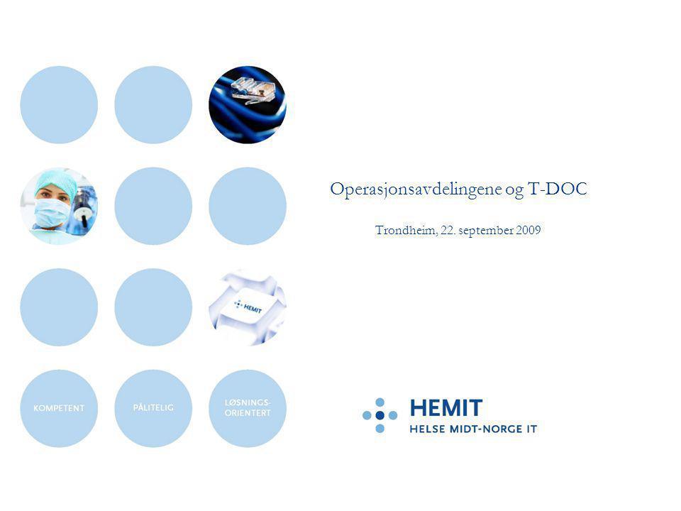 Agenda •Steril Forsyning og T-DOC –Kort status •Operasjonsavdelingene og T-DOC –Forventninger til å ta i bruk T-DOC for operasjonsavdelingene –Være med og bidra i planlegging og gjennomføring –Brikkelister –Demonstrasjon av T-DOC –Opplæring –Rekkefølge på når opr.avd.