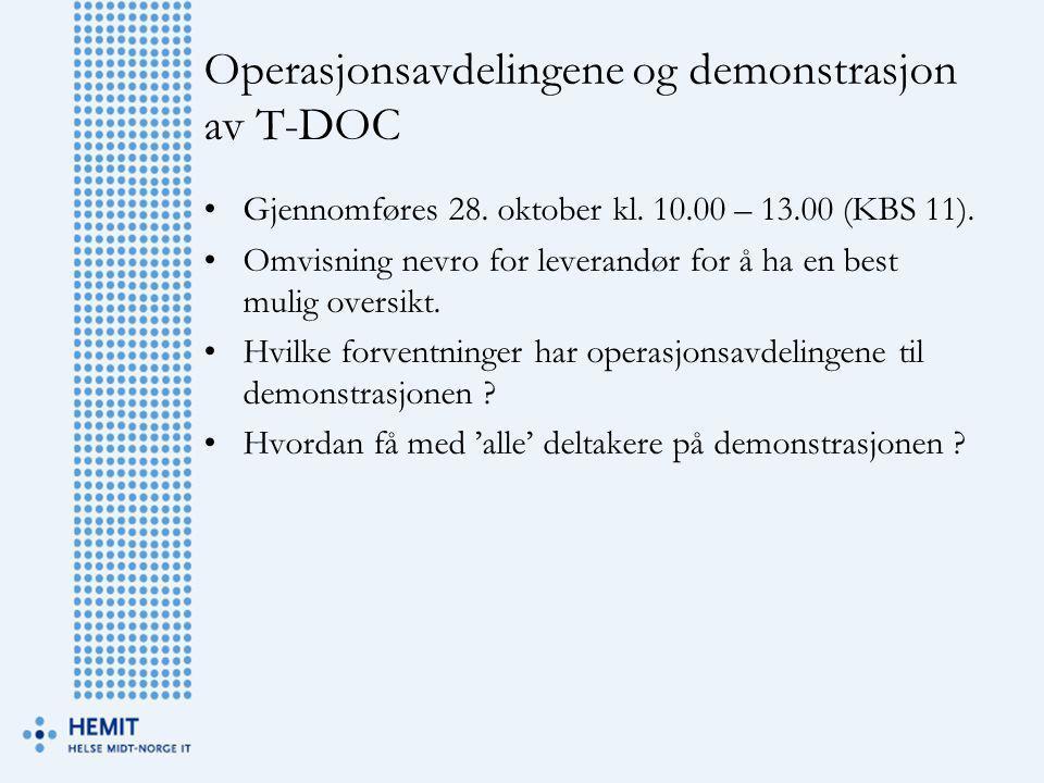 Operasjonsavdelingene og demonstrasjon av T-DOC •Gjennomføres 28. oktober kl. 10.00 – 13.00 (KBS 11). •Omvisning nevro for leverandør for å ha en best