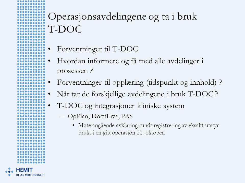 Operasjonsavdelingene og ta i bruk T-DOC •Forventninger til T-DOC •Hvordan informere og få med alle avdelinger i prosessen ? •Forventninger til opplær