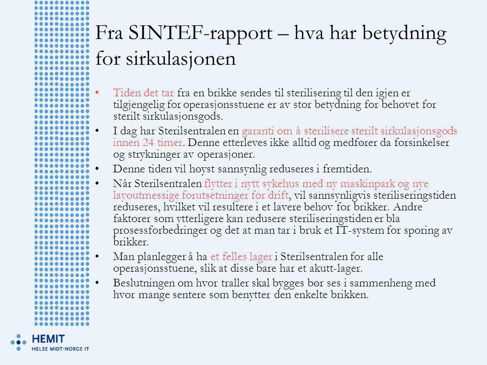Fra SINTEF-rapport – hva har betydning for sirkulasjonen •Tiden det tar fra en brikke sendes til sterilisering til den igjen er tilgjengelig for opera