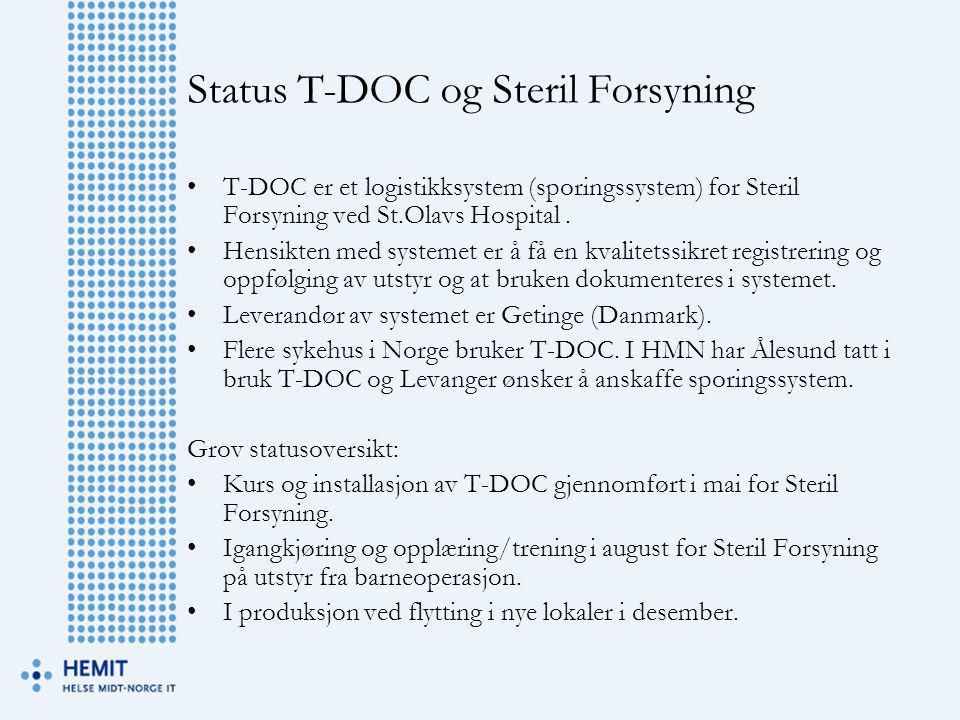 Status T-DOC og Steril Forsyning •T-DOC er et logistikksystem (sporingssystem) for Steril Forsyning ved St.Olavs Hospital. •Hensikten med systemet er