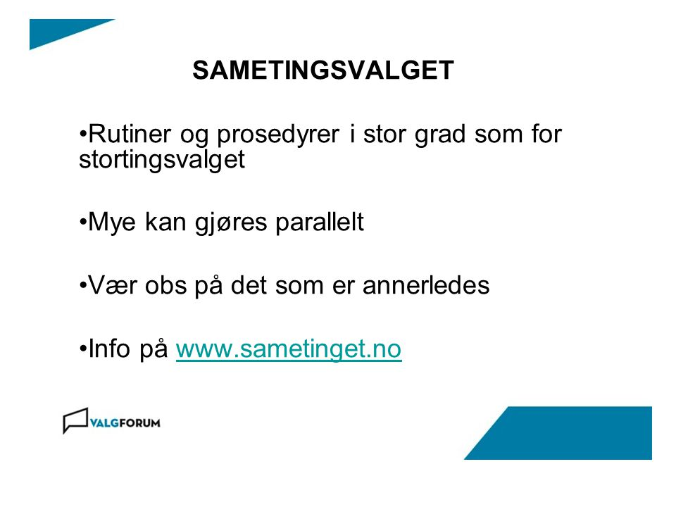 MANNTALL •Sametingets valgmanntall •Søknad om innføring sendes Sametinget.