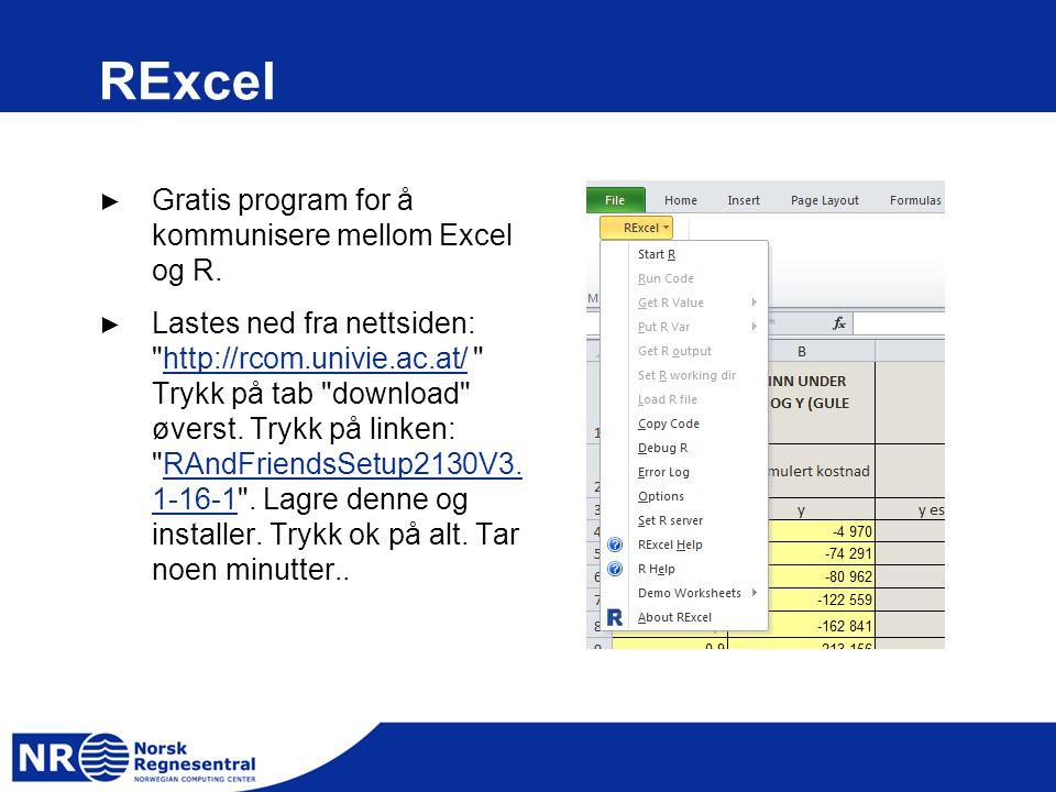 RExcel ► Gratis program for å kommunisere mellom Excel og R. ► Lastes ned fra nettsiden: