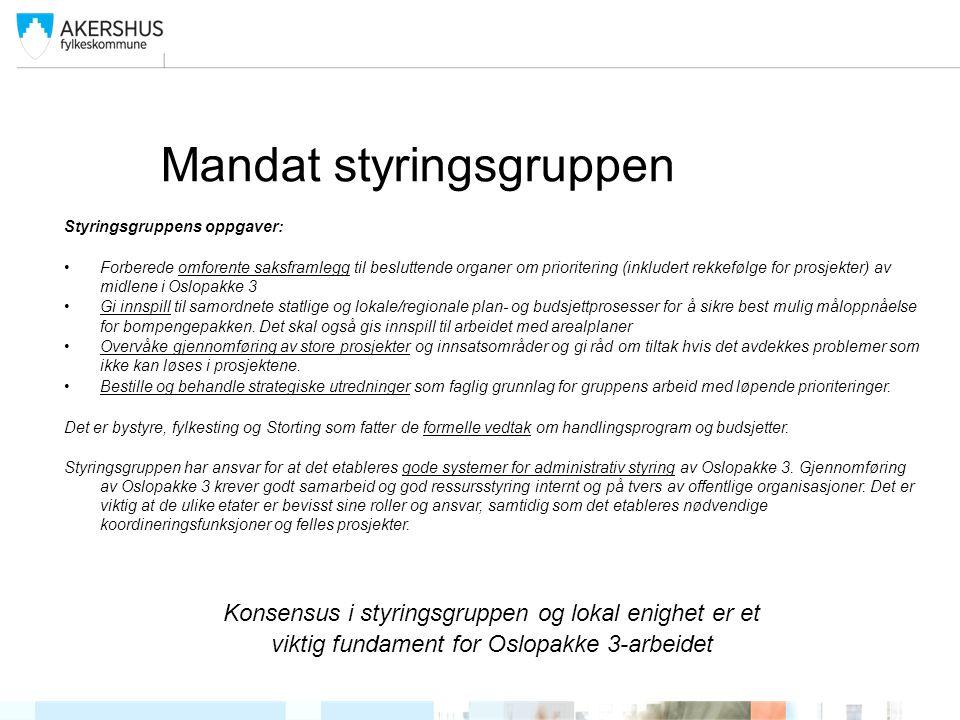 Mandat styringsgruppen Styringsgruppens oppgaver: •Forberede omforente saksframlegg til besluttende organer om prioritering (inkludert rekkefølge for