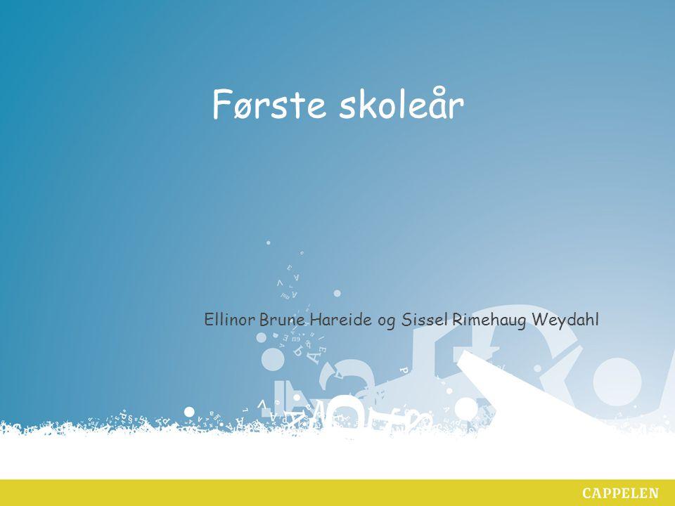 Første skoleår Ellinor Brune Hareide og Sissel Rimehaug Weydahl