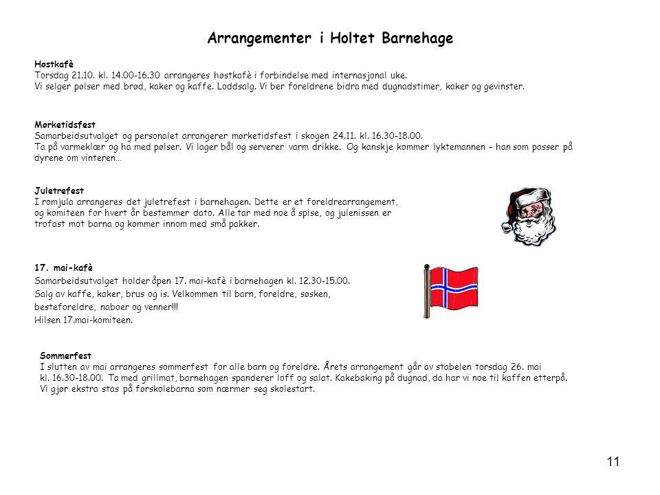 Arrangementer i Holtet Barnehage 17.mai-kafè Samarbeidsutvalget holder åpen 17.