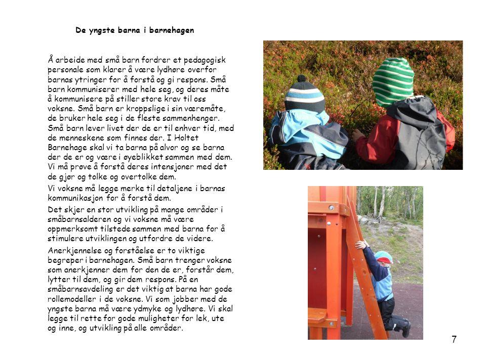 De yngste barna i barnehagen Å arbeide med små barn fordrer et pedagogisk personale som klarer å være lydhøre overfor barnas ytringer for å forstå og gi respons.