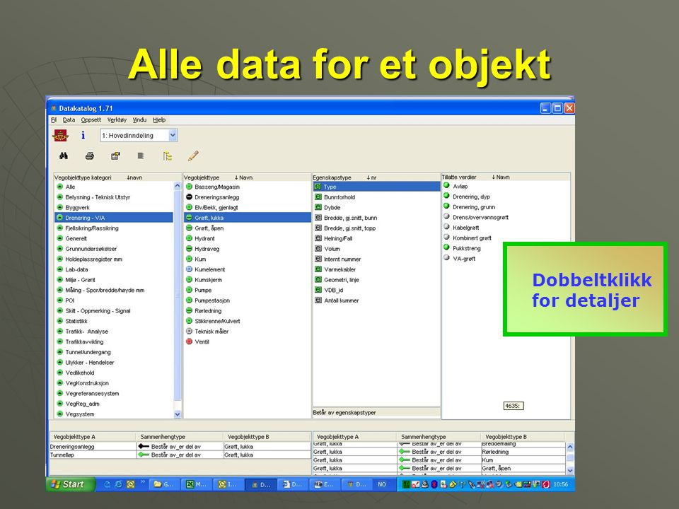 Alle data for et objekt Dobbeltklikk for detaljer