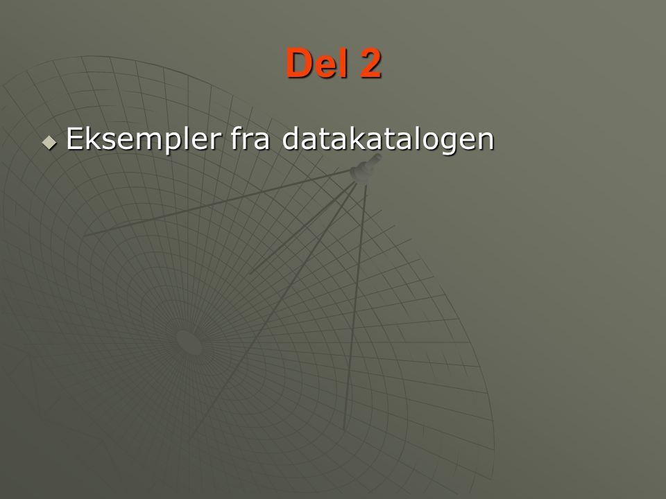Del 2  Eksempler fra datakatalogen