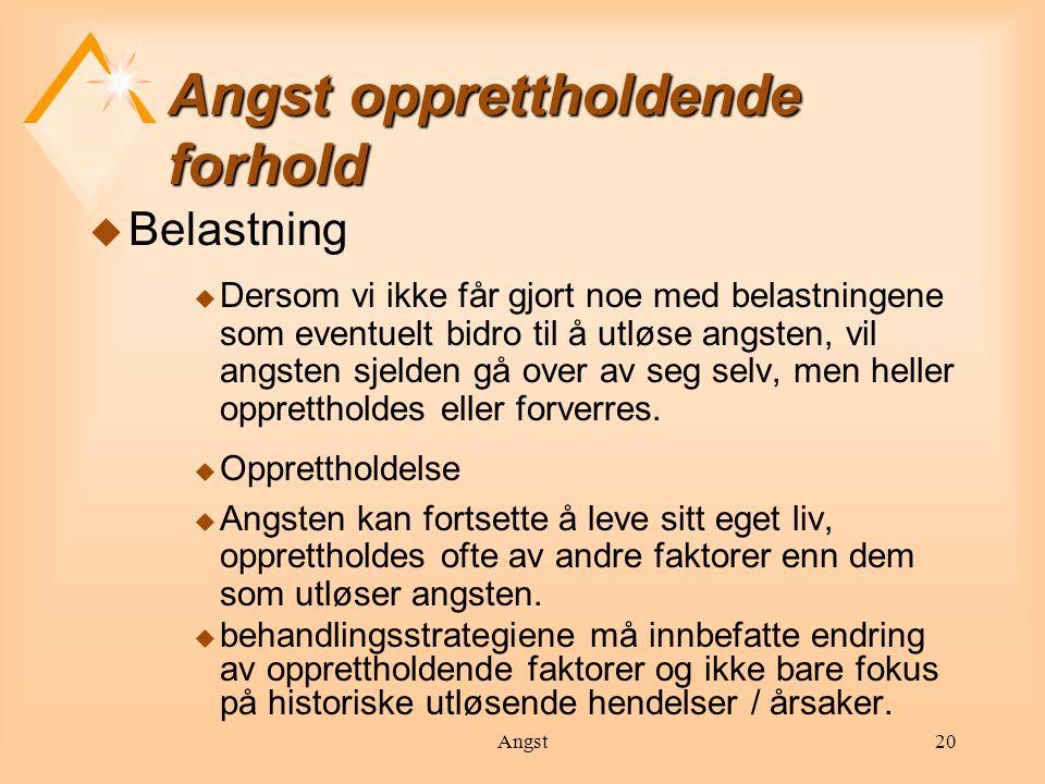 Angst21 Lært angst u Nøytrale /ufarlige ting betinges til angst.