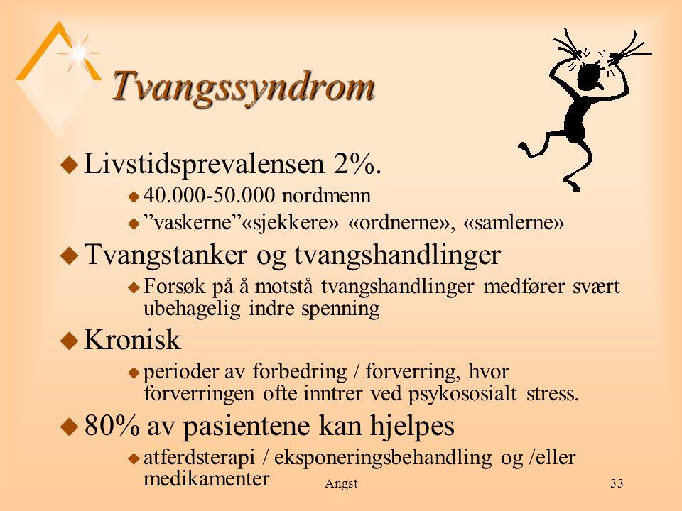 Angst34 Behandling u Tvangshandlinger u atferdsterapeutisk behandling / eksponeringstrening førstevalg, legemidler aktuelt supplement.
