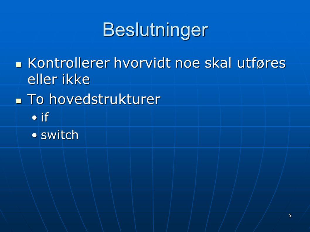 6 if  Består av et hode med en betingelse  Kropp med kode som kjøres dersom betingelsen er sann if(betingelse) { // Utføres hvis betingelsen // er sann } Eksempel: <?php $a = true; if($a) { echo $a; } $b = Petter Solberg ; if($b) { echo $b; } ?>