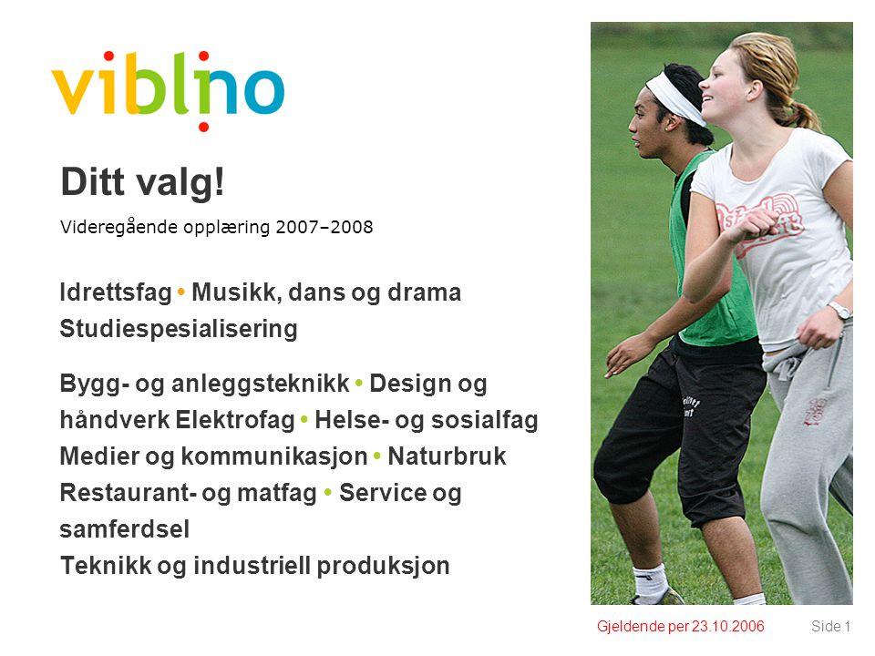 Gjeldende per 23.10.2006Side 2 Kunnskapsløftet •Høsten 2006 –1.–9.