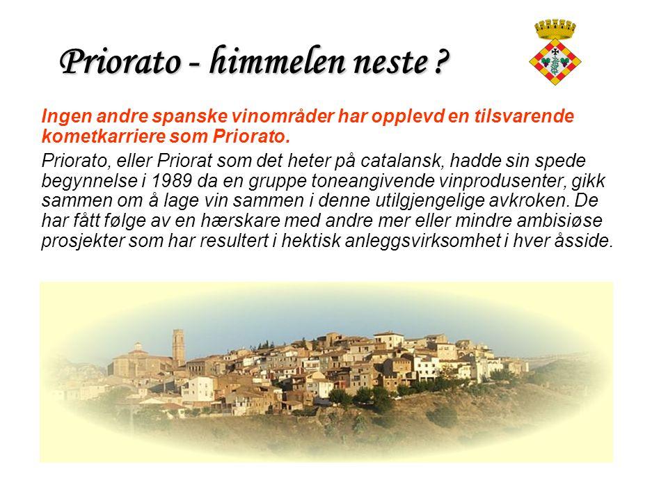 Priorato - himmelen neste ? Ingen andre spanske vinområder har opplevd en tilsvarende kometkarriere som Priorato. Priorato, eller Priorat som det hete