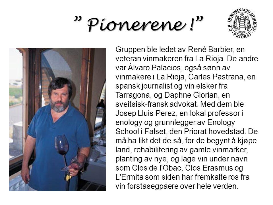 Gruppen ble ledet av René Barbier, en veteran vinmakeren fra La Rioja. De andre var Álvaro Palacios, også sønn av vinmakere i La Rioja, Carles Pastran