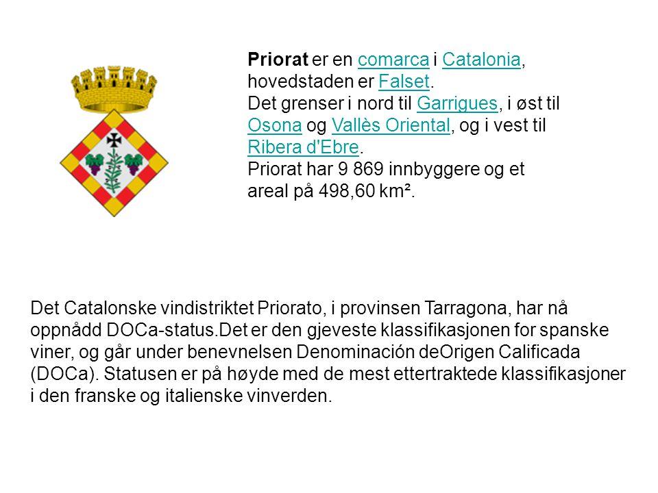 Priorat er en comarca i Catalonia, hovedstaden er Falset.comarcaCataloniaFalset Det grenser i nord til Garrigues, i øst til Osona og Vallès Oriental,
