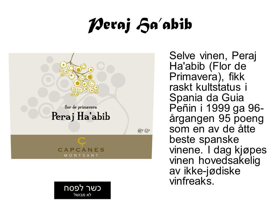 Peraj Ha'abib Selve vinen, Peraj Ha'abib (Flor de Primavera), fikk raskt kultstatus i Spania da Guia Peñin i 1999 ga 96- årgangen 95 poeng som en av d