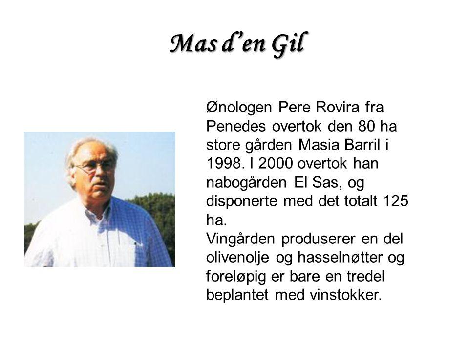 Mas d'en Gil Ønologen Pere Rovira fra Penedes overtok den 80 ha store gården Masia Barril i 1998. I 2000 overtok han nabogården El Sas, og disponerte