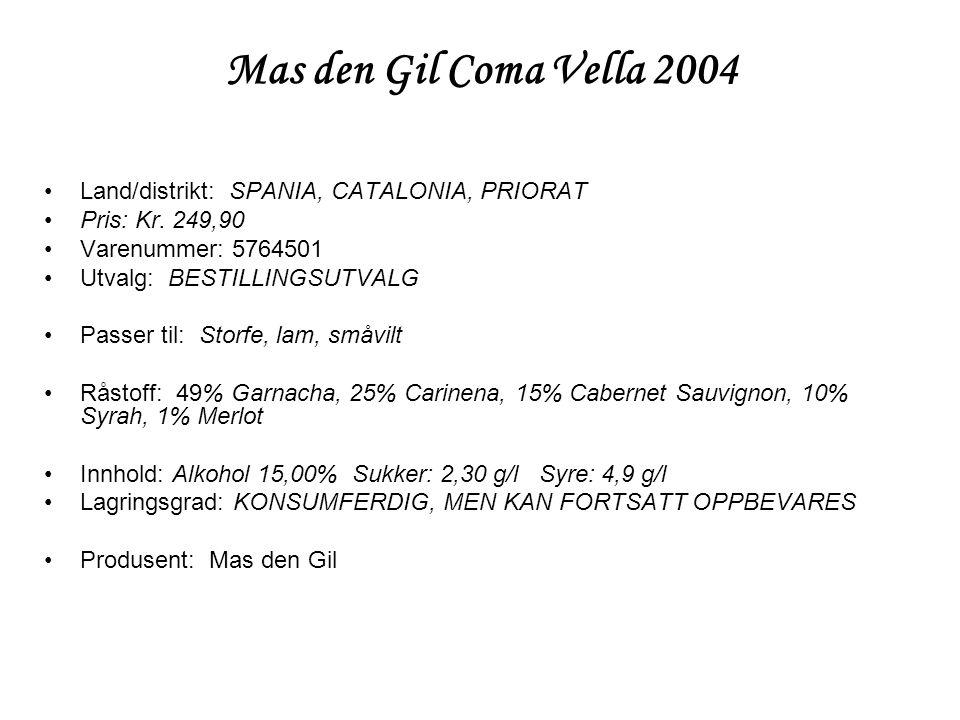Mas den Gil Coma Vella 2004 •Land/distrikt: SPANIA, CATALONIA, PRIORAT •Pris: Kr. 249,90 •Varenummer: 5764501 •Utvalg: BESTILLINGSUTVALG •Passer til: