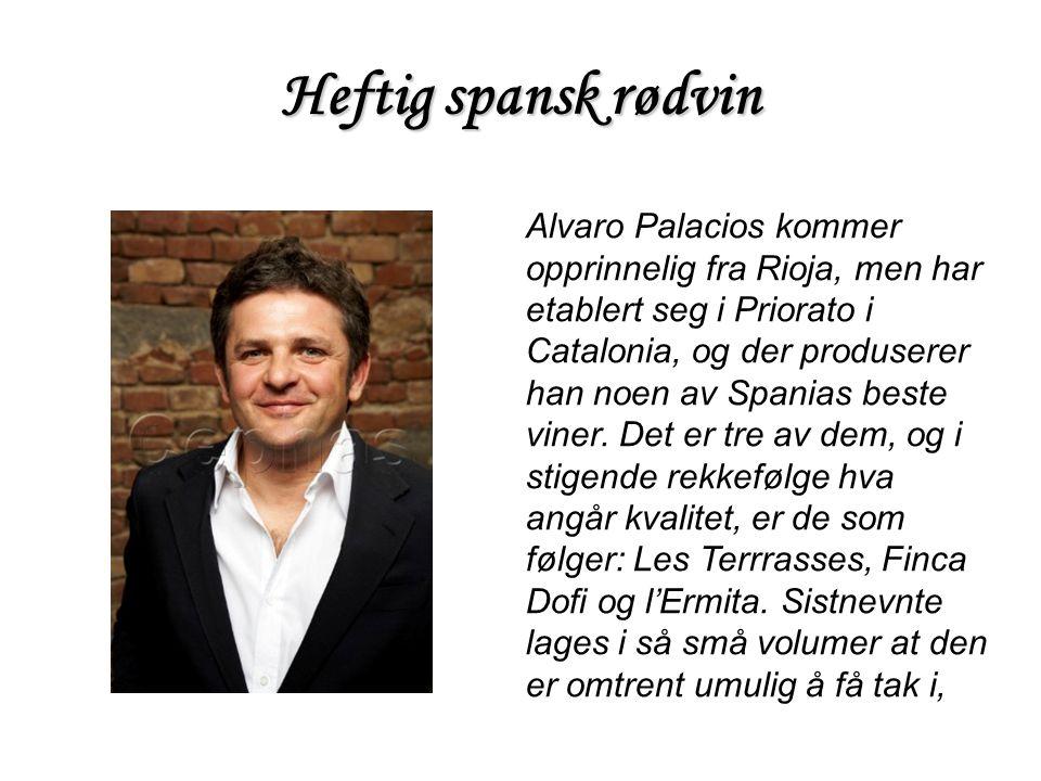 Heftig spansk rødvin Alvaro Palacios kommer opprinnelig fra Rioja, men har etablert seg i Priorato i Catalonia, og der produserer han noen av Spanias
