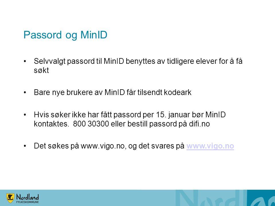Passord og MinID •Selvvalgt passord til MinID benyttes av tidligere elever for å få søkt •Bare nye brukere av MinID får tilsendt kodeark •Hvis søker ikke har fått passord per 15.