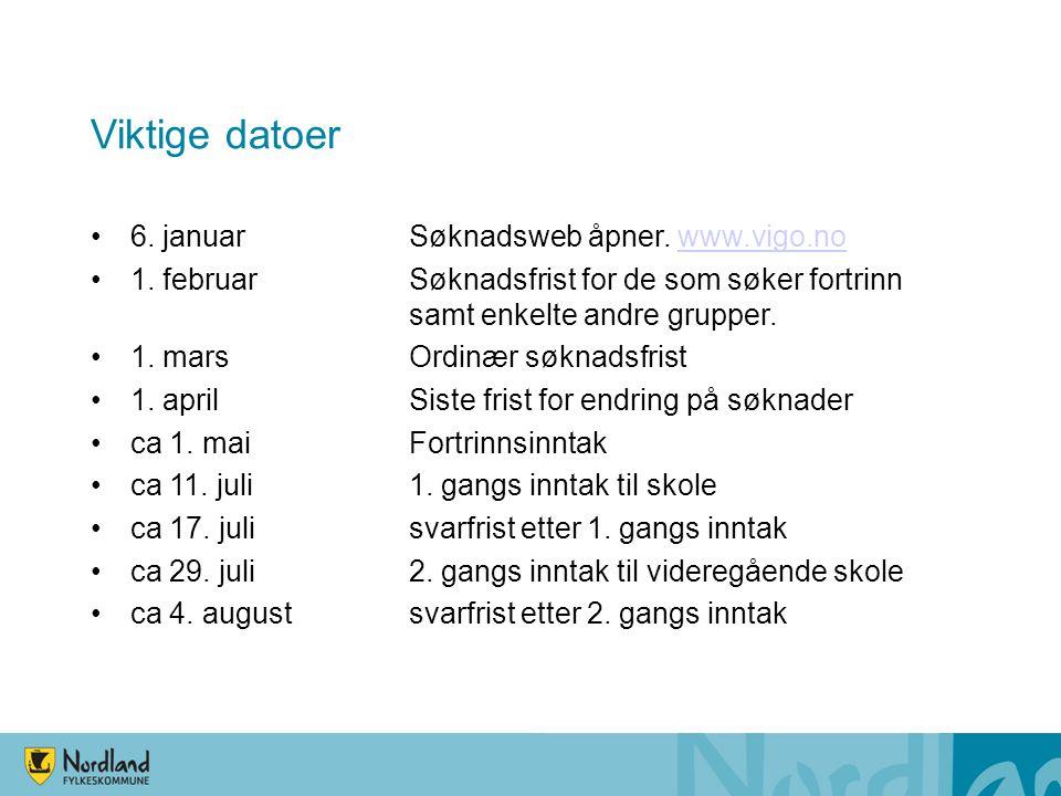 Viktige datoer •6. januar Søknadsweb åpner. www.vigo.nowww.vigo.no •1. februar Søknadsfrist for de som søker fortrinn samt enkelte andre grupper. •1.