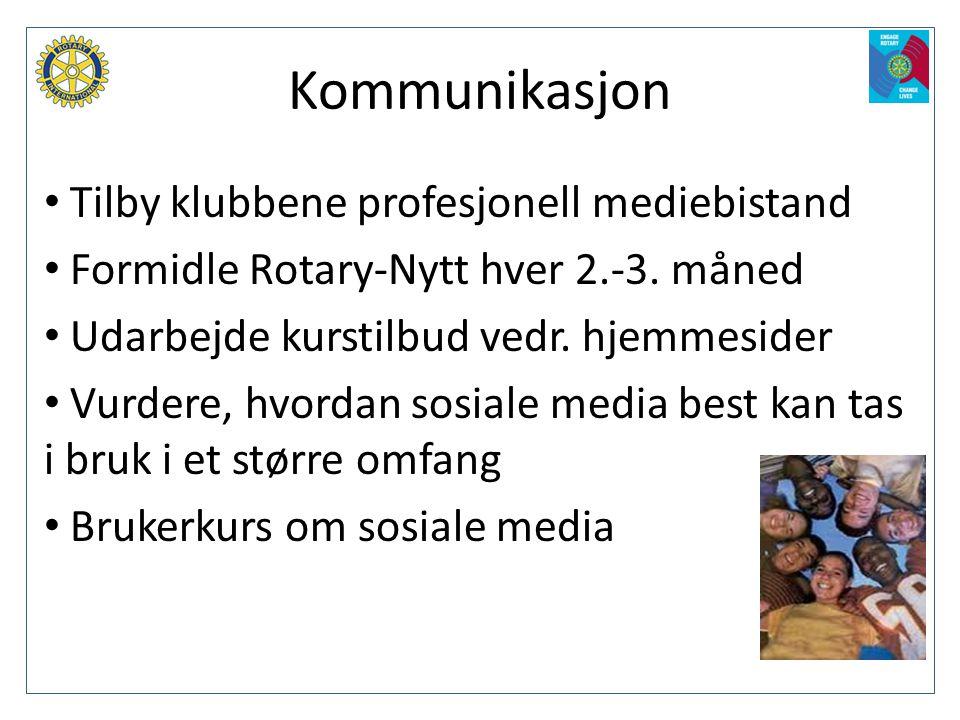 Kommunikasjon • Tilby klubbene profesjonell mediebistand • Formidle Rotary-Nytt hver 2.-3. måned • Udarbejde kurstilbud vedr. hjemmesider • Vurdere, h