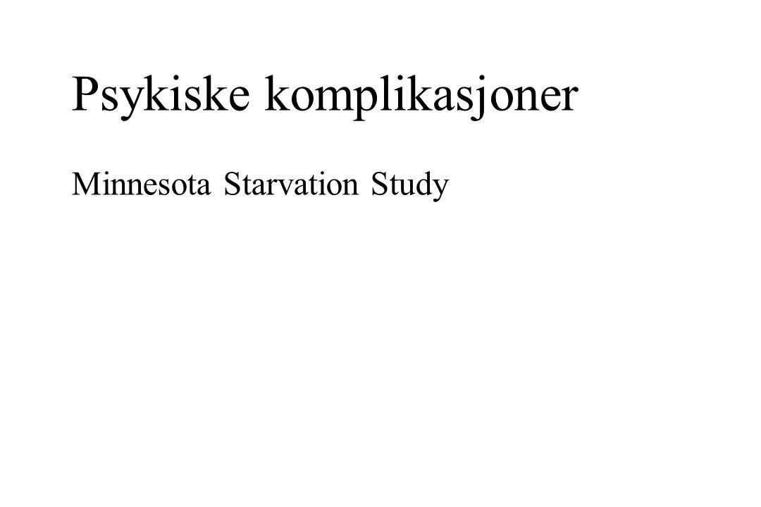Psykiske komplikasjoner Minnesota Starvation Study