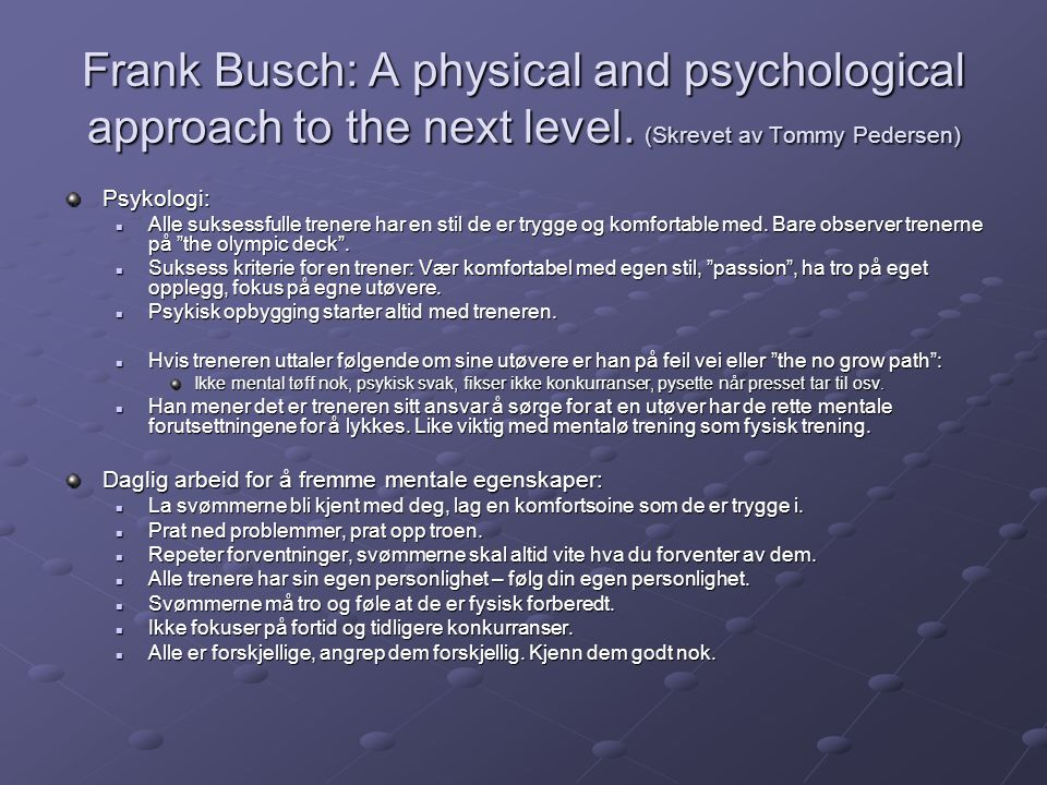 Frank Busch: A physical and psychological approach to the next level. (Skrevet av Tommy Pedersen) Psykologi:  Alle suksessfulle trenere har en stil d