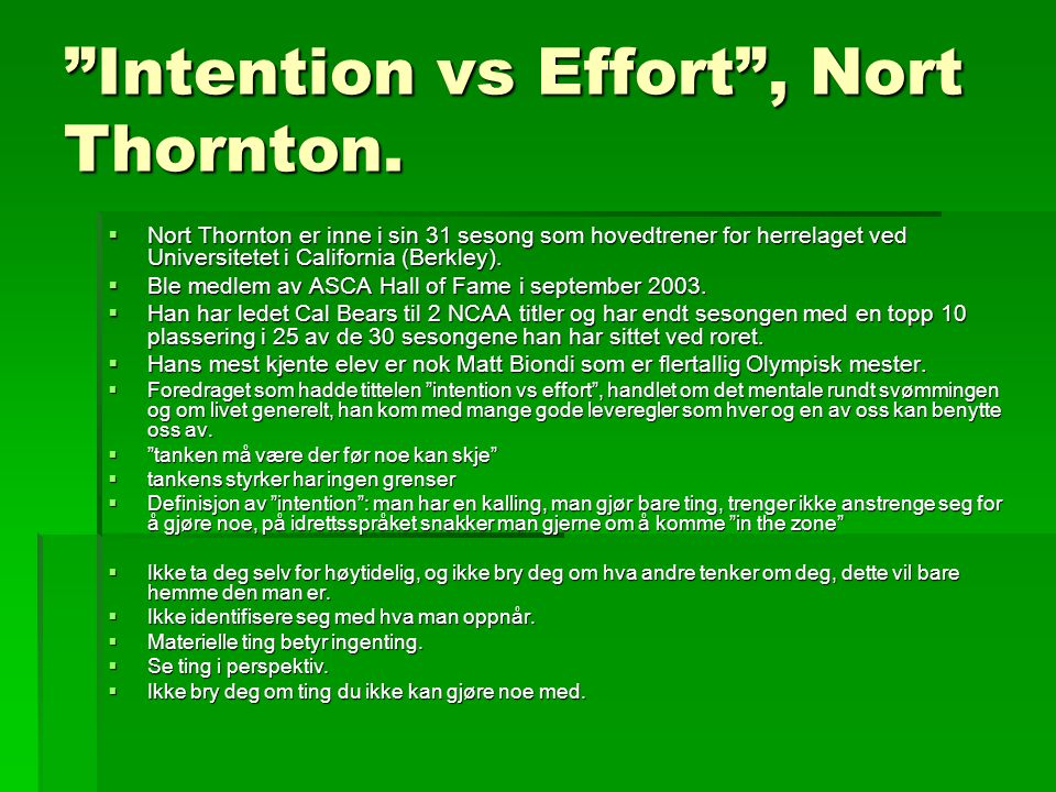 """Intention vs Effort"", Nort Thornton.  Nort Thornton er inne i sin 31 sesong som hovedtrener for herrelaget ved Universitetet i California (Berkley)."