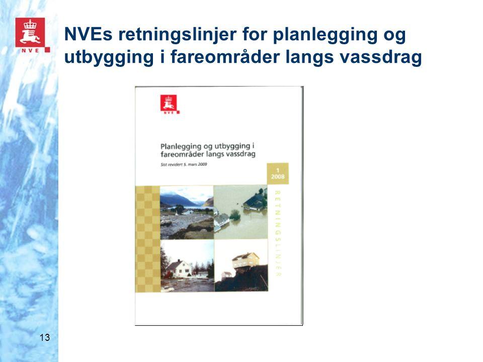 13 NVEs retningslinjer for planlegging og utbygging i fareområder langs vassdrag