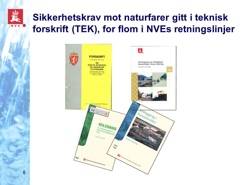 6 Sikkerhetskrav mot naturfarer gitt i teknisk forskrift (TEK), for flom i NVEs retningslinjer
