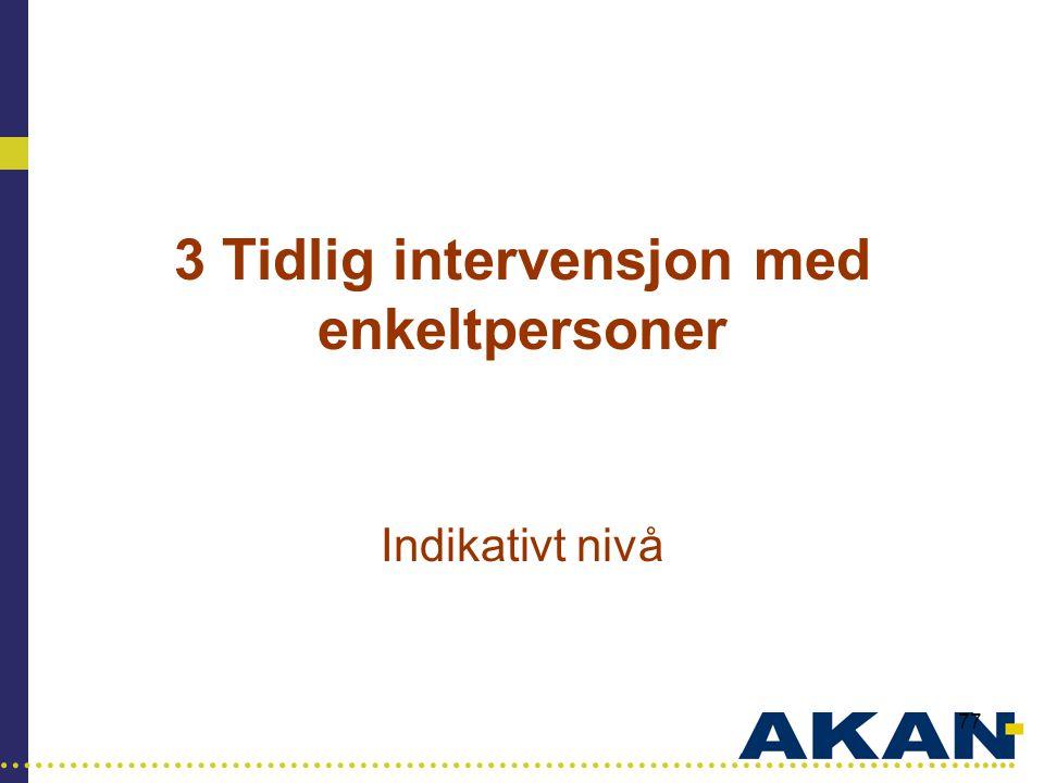 …………………………………………………………………………..... 77 3 Tidlig intervensjon med enkeltpersoner Indikativt nivå
