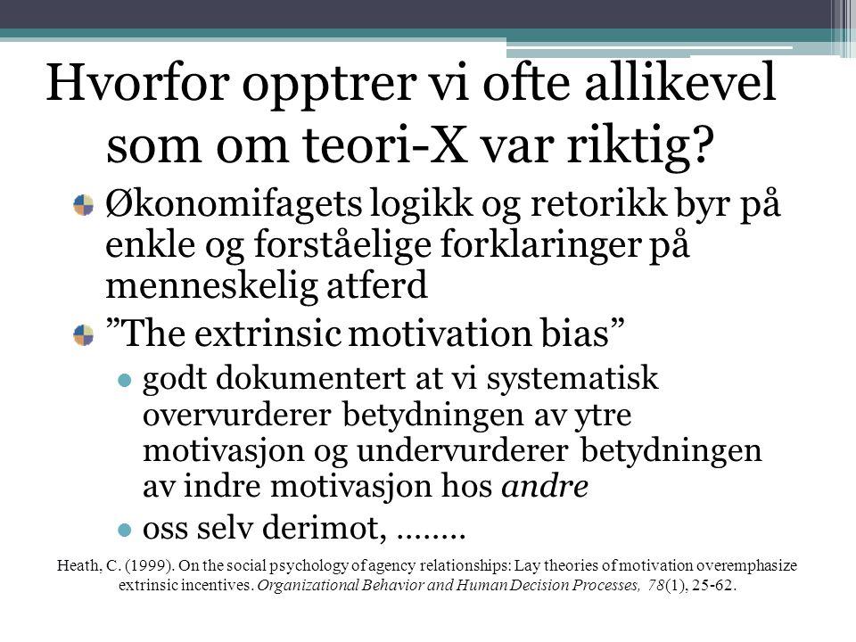 Hvorfor opptrer vi ofte allikevel som om teori-X var riktig? Økonomifagets logikk og retorikk byr på enkle og forståelige forklaringer på menneskelig