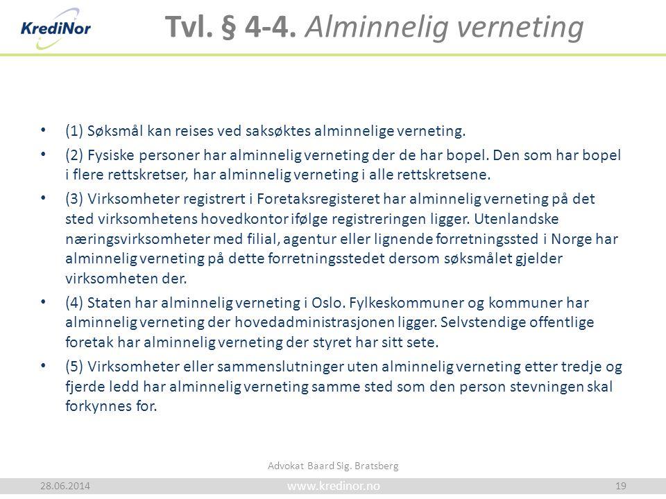 www.kredinor.no Tvl. § 4-4. Alminnelig verneting • (1) Søksmål kan reises ved saksøktes alminnelige verneting. • (2) Fysiske personer har alminnelig v
