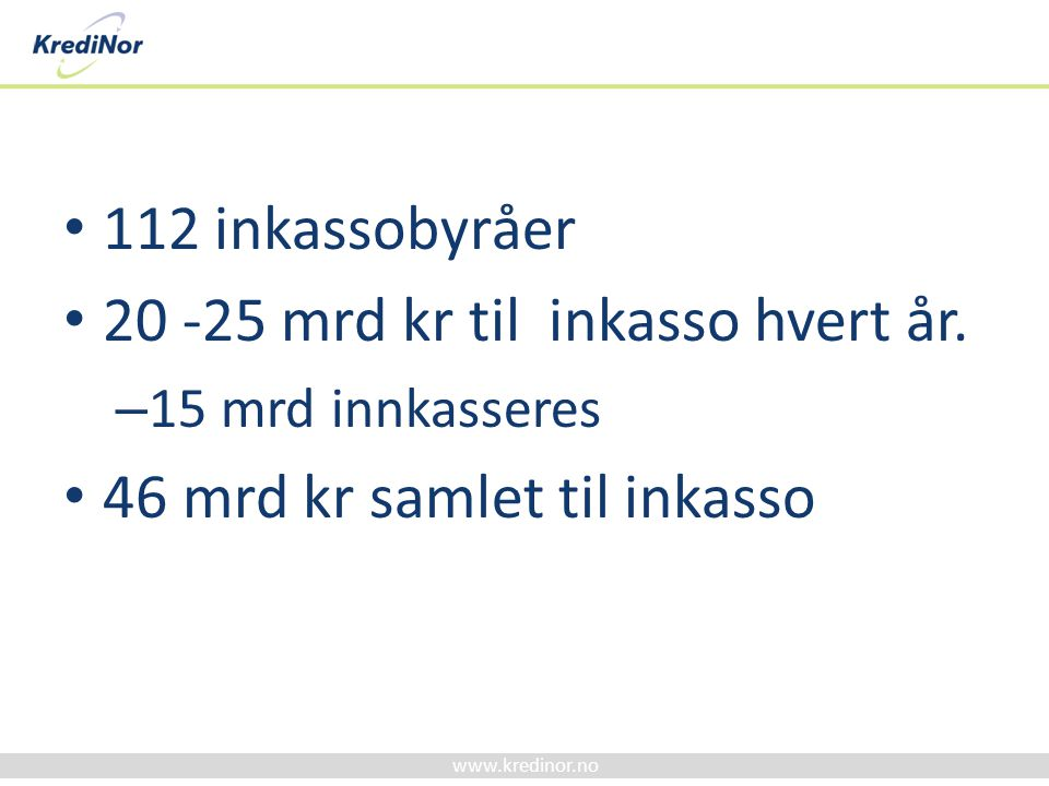 www.kredinor.no 28.06.2014 Advokat Baard Sig.