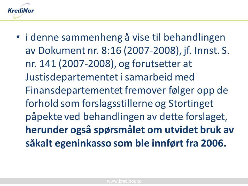 www.kredinor.no • i denne sammenheng å vise til behandlingen av Dokument nr. 8:16 (2007-2008), jf. Innst. S. nr. 141 (2007-2008), og forutsetter at Ju