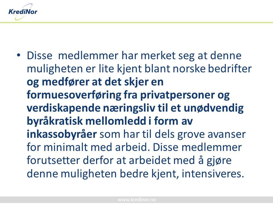 www.kredinor.no • Disse medlemmer har merket seg at denne muligheten er lite kjent blant norske bedrifter og medfører at det skjer en formuesoverførin